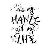 Manifesto di tipografia dell'iscrizione della mano La citazione romantica richiede alla mia mano la non mia vita, isolata ottimis Fotografie Stock Libere da Diritti