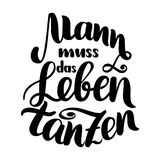 Mann muss das Leben tanzen. Vector hand-drawn brush lettering illustration isolated on white. German quotes for. Oktoberfest party Stock Photography
