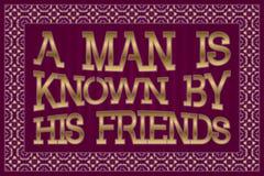 Mannen är bekant vid hans vänner Engelsk ordstäv Arkivbilder