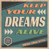 Mantenga sus sueños vivos Imágenes de archivo libres de regalías