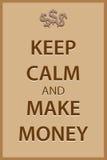 Mantenga tranquilo y haga el dinero Imagenes de archivo
