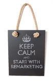 Mantenha a calma e comece-a com remarketing Fotografia de Stock