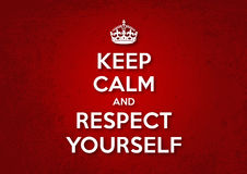 Mantenha a calma e respeite-se Imagens de Stock Royalty Free