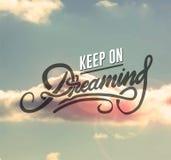 Mantenha em sonhar o vetor da motivação Fotografia de Stock Royalty Free