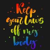 Mantenha suas leis fora de meu corpo O arco-?ris de Gay Pride colore cita??es modernas do texto da caligrafia no fundo escuro do  ilustração royalty free