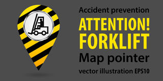 Map pointer. Attention Forklift. Safety information. Industrial design. Vector illustrations. Map pointer. Attention Forklift. Safety information. Industrial Stock Photos
