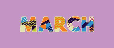 March Concept Word Art Illustration. The word MARCH concept written in colorful abstract typography. Vector EPS 10 available vector illustration