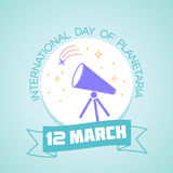 12 March nternational Day of Planetaria Royalty Free Stock Images