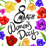 8 march women day, Hand lettering text, calligraphy for your design, color tulips flowers, vector illustration eps10 graphic. Art Stock Illustration