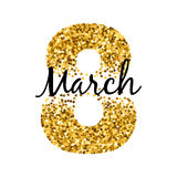 8 march women`s day greeting card. Gold glitter. 8 march golden glitter sequins women`s day background greeting card. International lady`s holiday design Royalty Free Stock Photos