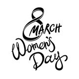 8 march womens day, Hand drawn lettering text, calligraphy for your design, vector illustration eps10 graphic isolated on white ba Royalty Free Stock Photography