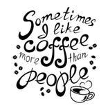 Marquant avec des lettres j'aime le café davantage que des personnes Image libre de droits
