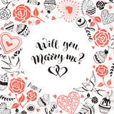 Marry me card. Will you marry me greeting card. Romantic circle frame from hearts, roses, birds and sweets with calligraphic phrase on white background Stock Image