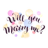 Marry me card. Will you marry me lettering with watercolor spots on background. Modern calligraphy. Romantic greeting card template Stock Photos