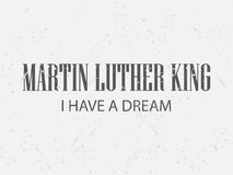 Martin Luther King Day. I have a dream. Festive background for a poster, a banner in grunge style. Vector Stock Images