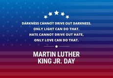 Martin Luther King Jr Day holiday vector background - inspirational quote. About love and hate `Darkness cannot drive out darkness. Only light can do that. Hate stock illustration