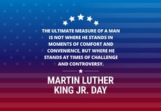 Martin Luther King Jr Day holiday vector background. Inspirational quote - `The ultimate measure of a man royalty free illustration