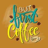 Mas primeiramente, caf? Caligrafia da rotula??o da m?o ilustração do vetor