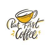 Mas primeiro caf? Cita??es tiradas m?o da rotula??o do vetor Isolado no fundo branco ilustração do vetor