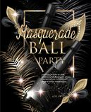 MASQUERADE PARTY INVITATION CARD WITH CARNIVAL DECO OBJECTS. GOLD AND BLACK. Stock Photography