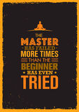 The Master Has Failed More Times Than The Beginner Has Even Tried. Inspiring Creative Motivation Quote. Royalty Free Stock Image