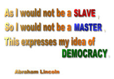 Master, Slave & Democracy Quote - Abraham Lincoln. A 3D metallic quote from Abraham Lincoln about a Slave, a Master and Democracy Royalty Free Stock Image