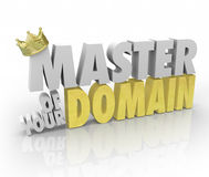 Master of Your Domain Crown on Word King Leader CEO. Master of Your Domain words in 3d letters with gold crown to illustrate reaching a top position of Stock Image