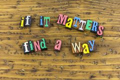Matters find way path achievement. If it matters find way path achievement accomplishment priority honesty determination ethics financial success security love royalty free stock photos