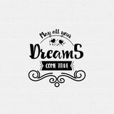 May all your dreams come true. Banner, badge, for a blog or social networks, can be used as a print. May all your dreams come true. Typography, handmade Stock Images