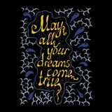 May all your dreams come true hand lettering text Stock Image