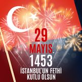 29 May Day of Istanbul`un Fethi Kutlu Olsun with Translation: 29 may Day is Happy Conquest of Istanbul.  Turkish holida. Y greeting card. Vector Illustration Stock Photo