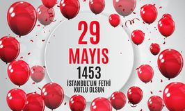 29 May Day of Istanbul`un Fethi Kutlu Olsun with Translation: 29 may Day is Happy Conquest of Istanbul.  Turkish holida. Y greeting card. Vector Illustration Royalty Free Stock Photo