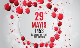 29 May Day of Istanbul`un Fethi Kutlu Olsun with Translation: 29 may Day is Happy Conquest of Istanbul.  Turkish holida. Y greeting card. Vector Illustration Stock Photography