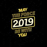 2019 may the force be with you for your seasonal leaflets and greeting cards or Christmas themed invitations. Vector illustration of EPS 10 Royalty Free Stock Images