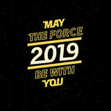 2019 may the force be with you for your seasonal leaflets and greeting cards or Christmas themed invitations. Vector illustration of EPS 10 Stock Photos