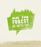 May The Forest Be With You Creative Eco Vector Speech Bubble Concept on Organic Paper Background. Stock Photo