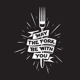 May the fork be with you kitchen and cooking related poster. Vector vintage illustration. May the fork be with you. Kitchen and cooking food related Stock Image