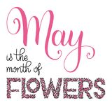 May is the month of flowers lettering. Elements for invitations, posters, greeting cards. Seasons Greetings Stock Photography