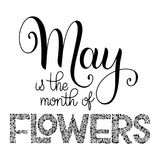 May is the month of flowers lettering. Elements for invitations, posters, greeting cards. Seasons Greetings Stock Photos