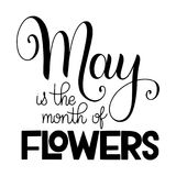 May is the month of flowers lettering. Elements for invitations, posters, greeting cards. Seasons Greetings Stock Image