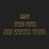 May the 4th be with you. Sci-fi yellow border letters on space background with stars.  royalty free illustration