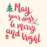 May your days be merry and bright. Hand drawn lettering Stock Images
