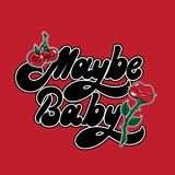 Maybe baby. Vector handwritten lettering with hand drawn  surreal flower with lips and cherry. Template for card, poster, banner, print for t-shirt, pin, badge Royalty Free Stock Photos
