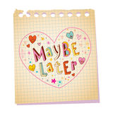 Maybe later notepad paper love message. With unique hand lettering Royalty Free Stock Photography