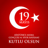 19 mayis Ataturk`u anma, genclik ve spor bayrami. Translation: 19th may commemoration of Ataturk, youth and sports day. 19 mayis Ataturk`u anma, genclik ve spor Stock Image