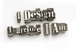 Me diseño por lo tanto estoy Imagen de archivo libre de regalías