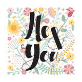 Me and You! ink brush handwritten lettering background and card with flowers and plants. Royalty Free Stock Image