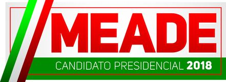Meade Jose Antonio Meade Candidato presidencial 2018, presidential candidate 2018 spanish text, Mexican elections Stock Photography