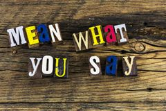 Mean what you say quote Royalty Free Stock Photography