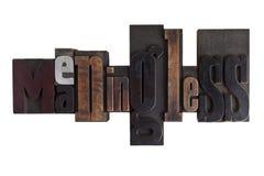 Meaningless written in letterpress type blocks Royalty Free Stock Image